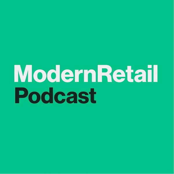 modern retail podcast