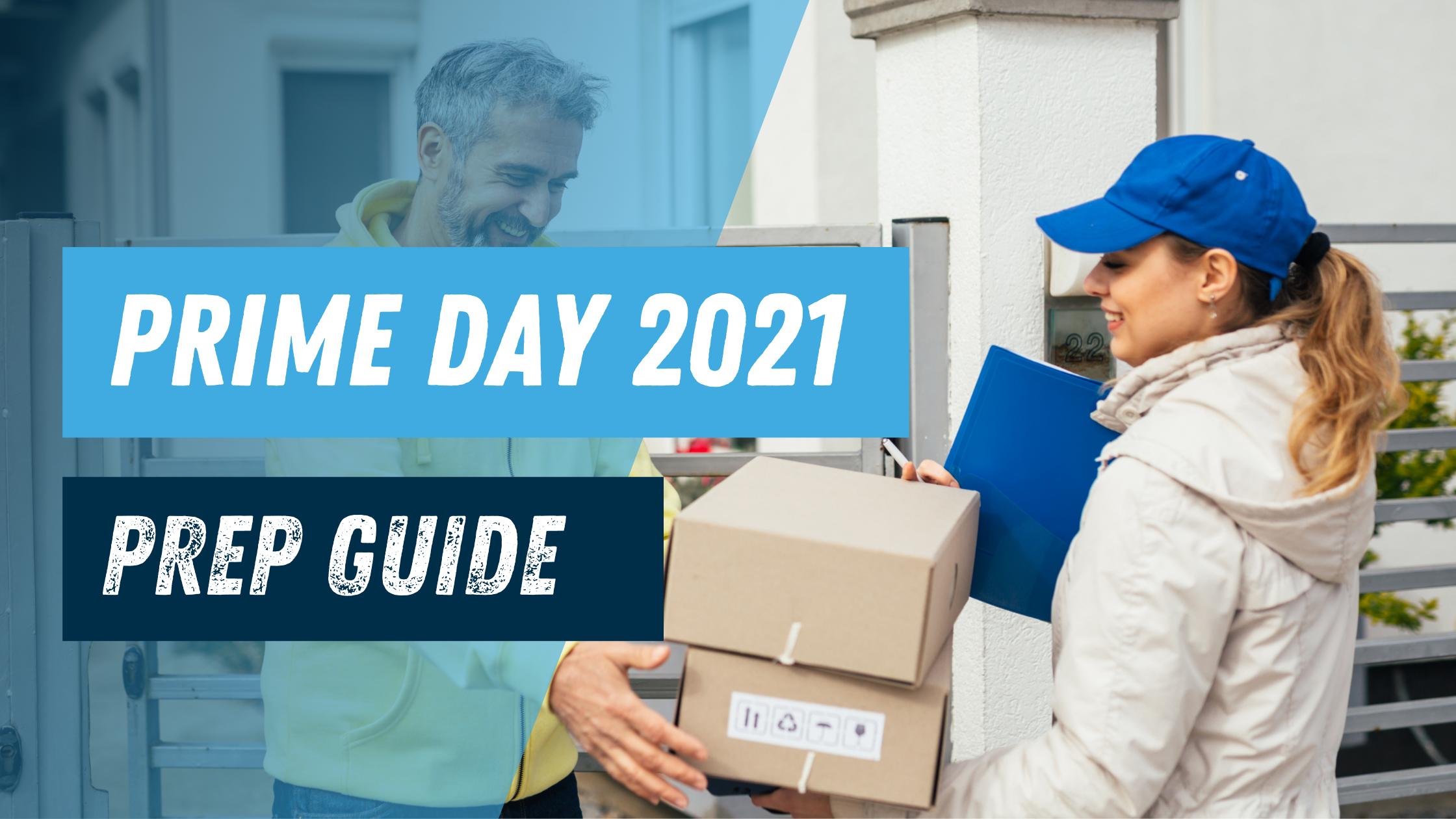 Prime Day 2021 Prep Guide